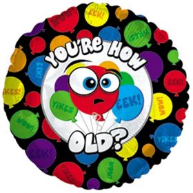 18 inch Foil Mylar Circle You're How Old? Balloon - Flat