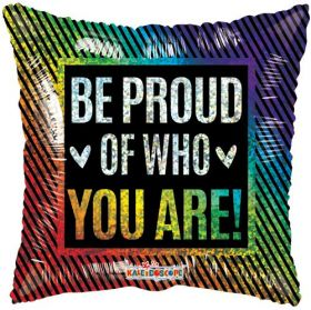 18 inch Be Proud of Who You Are Rainbow Foil Mylar Square Balloon